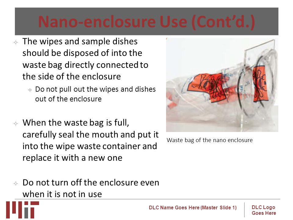 Nano-enclosure Use (Cont'd.)