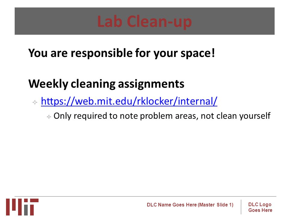 Lab Clean-up You are responsible for your space!