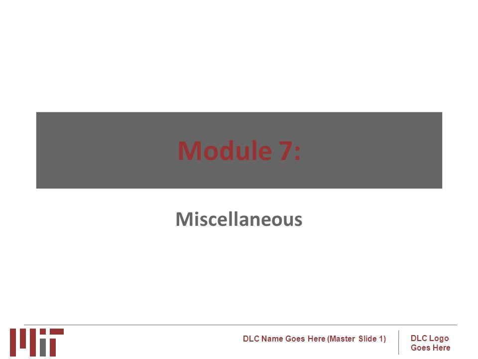 Module 7: Miscellaneous