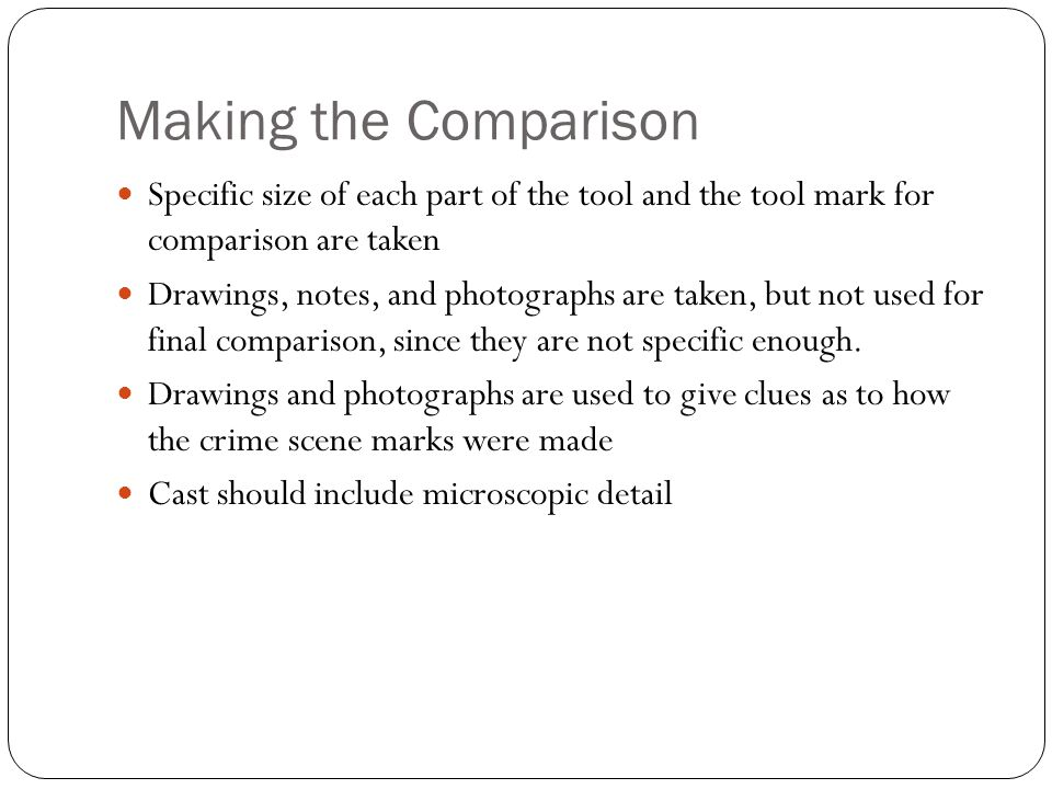 Making the Comparison Specific size of each part of the tool and the tool mark for comparison are taken.