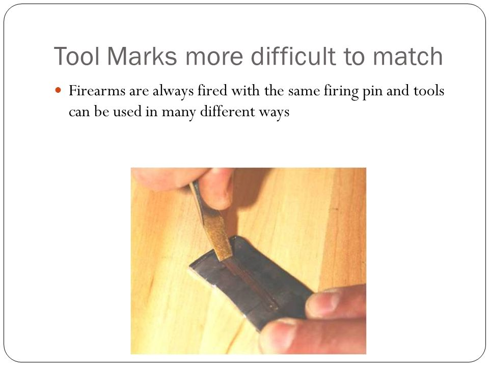 Tool Marks more difficult to match