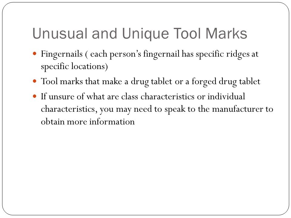 Unusual and Unique Tool Marks