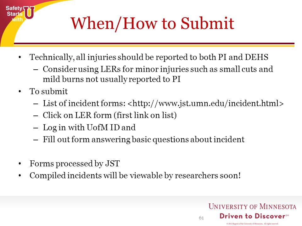 When/How to Submit Technically, all injuries should be reported to both PI and DEHS.