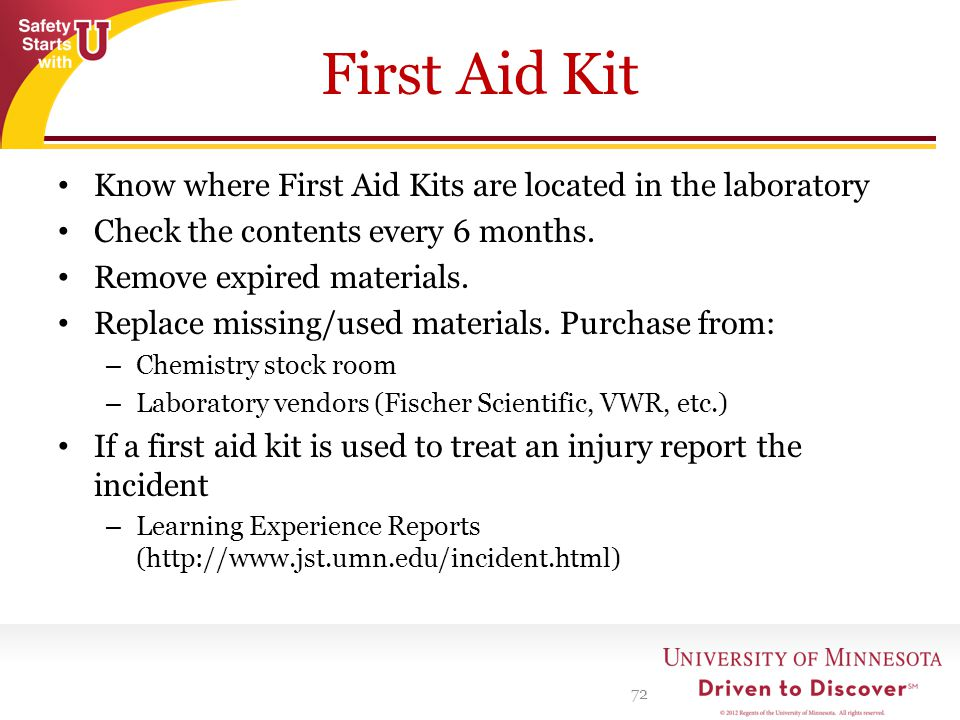 First Aid Kit Know where First Aid Kits are located in the laboratory
