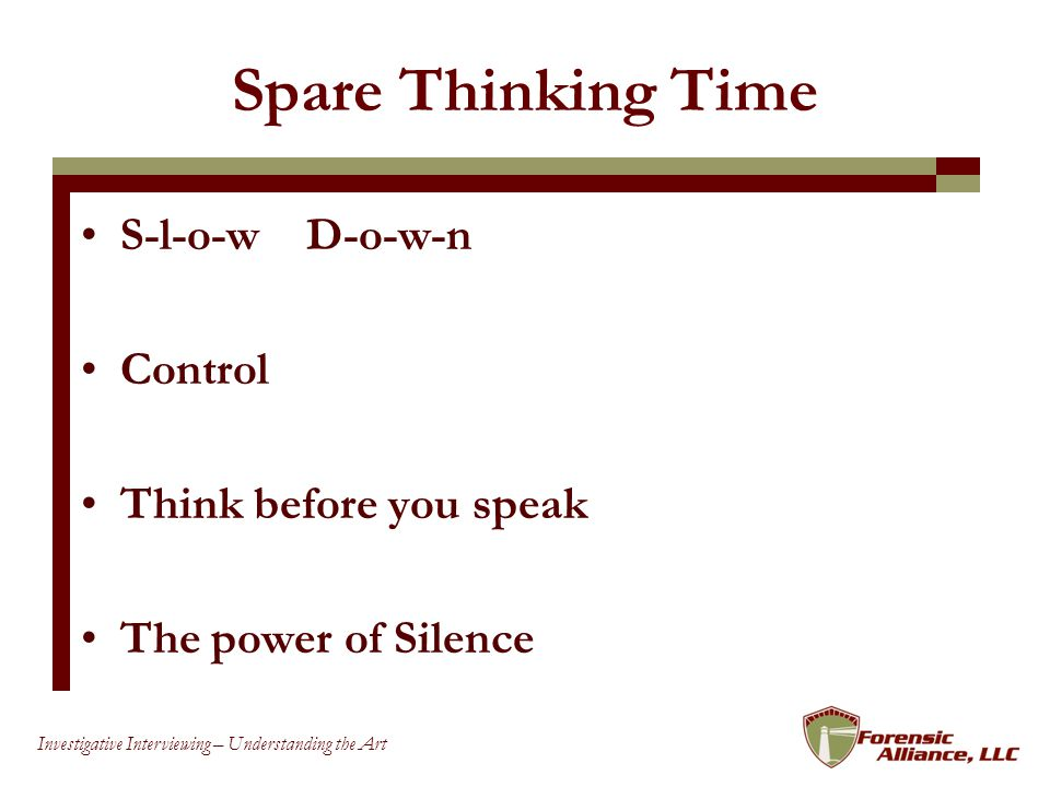 Spare Thinking Time S-l-o-w D-o-w-n Control Think before you speak