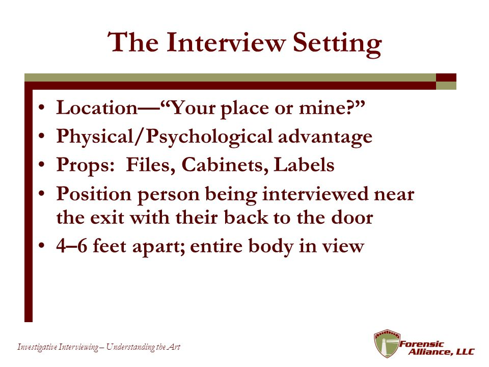 The Interview Setting Location— Your place or mine