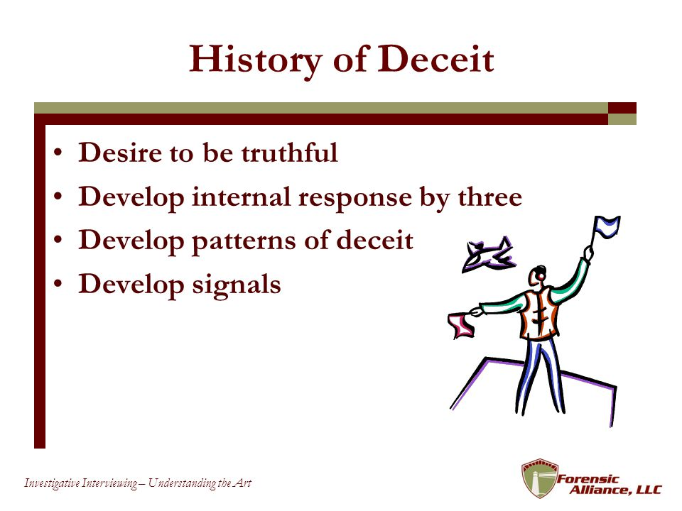 History of Deceit Desire to be truthful