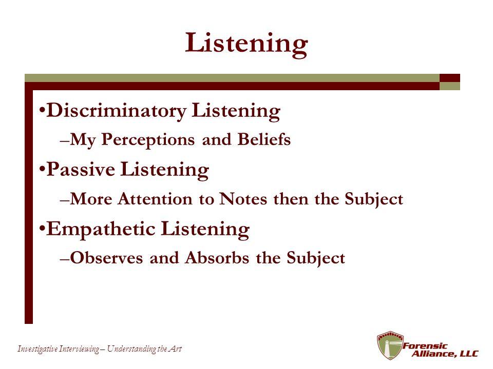 Listening Discriminatory Listening Passive Listening