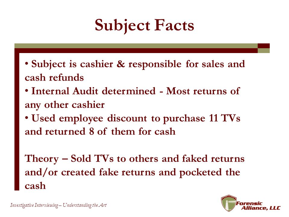 Subject Facts Subject is cashier & responsible for sales and cash refunds.