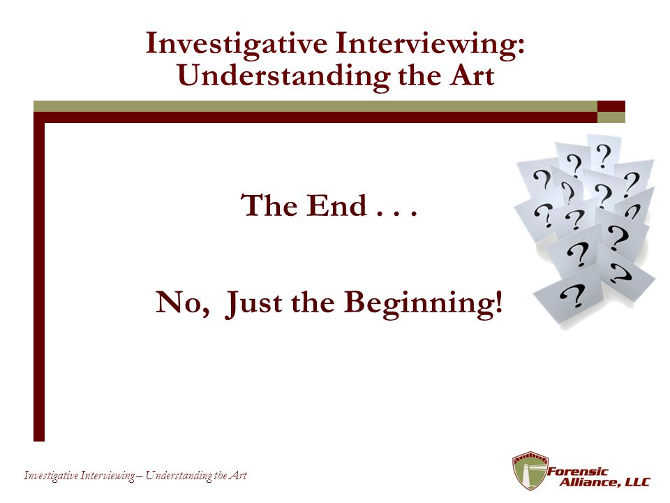 Investigative Interviewing: Understanding the Art