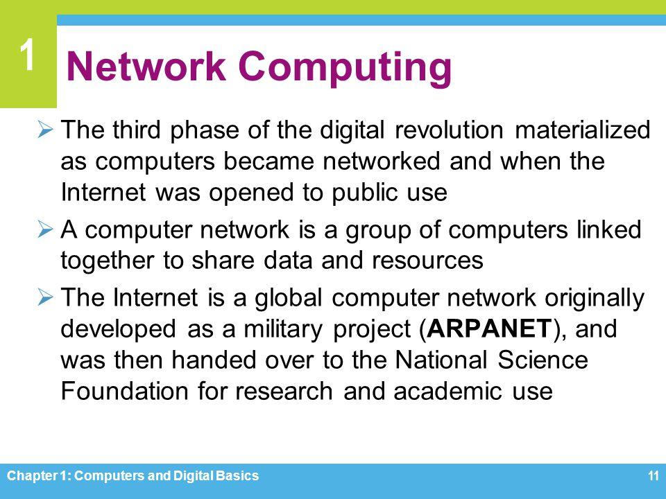Network Computing The third phase of the digital revolution materialized as computers became networked and when the Internet was opened to public use.