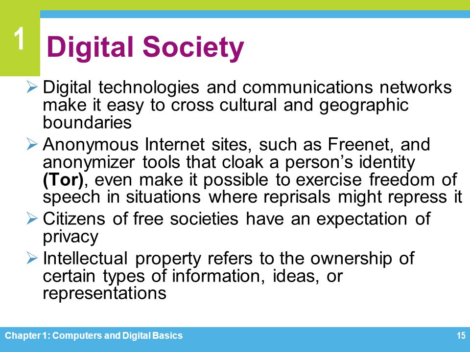 Digital Society Digital technologies and communications networks make it easy to cross cultural and geographic boundaries.