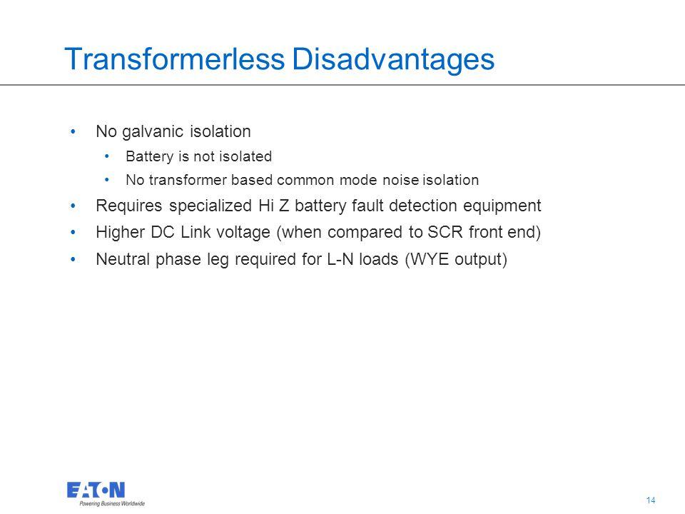 Transformerless Disadvantages