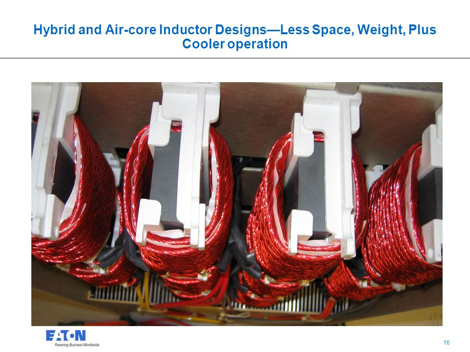 Hybrid and Air-core Inductor Designs—Less Space, Weight, Plus Cooler operation