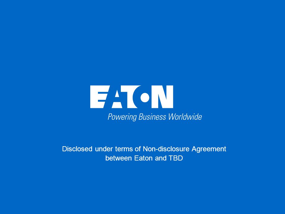 Disclosed under terms of Non-disclosure Agreement between Eaton and TBD