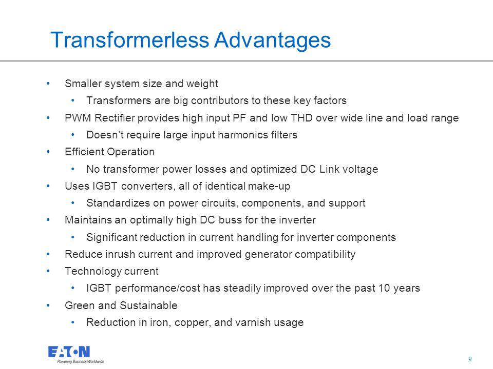 Transformerless Advantages