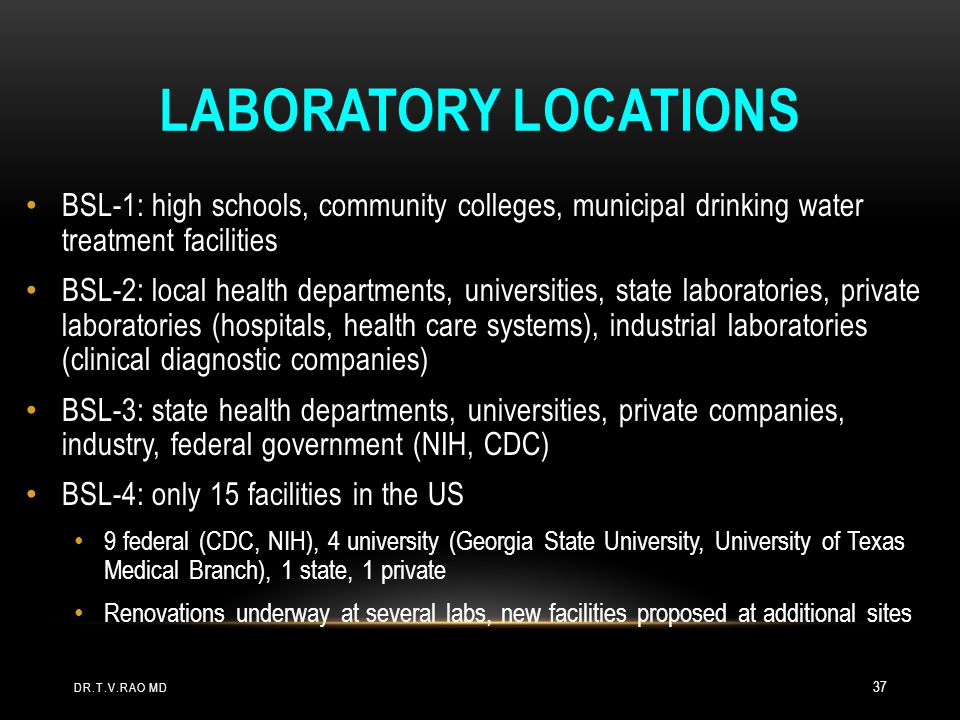 Laboratory Locations BSL-1: high schools, community colleges, municipal drinking water treatment facilities.