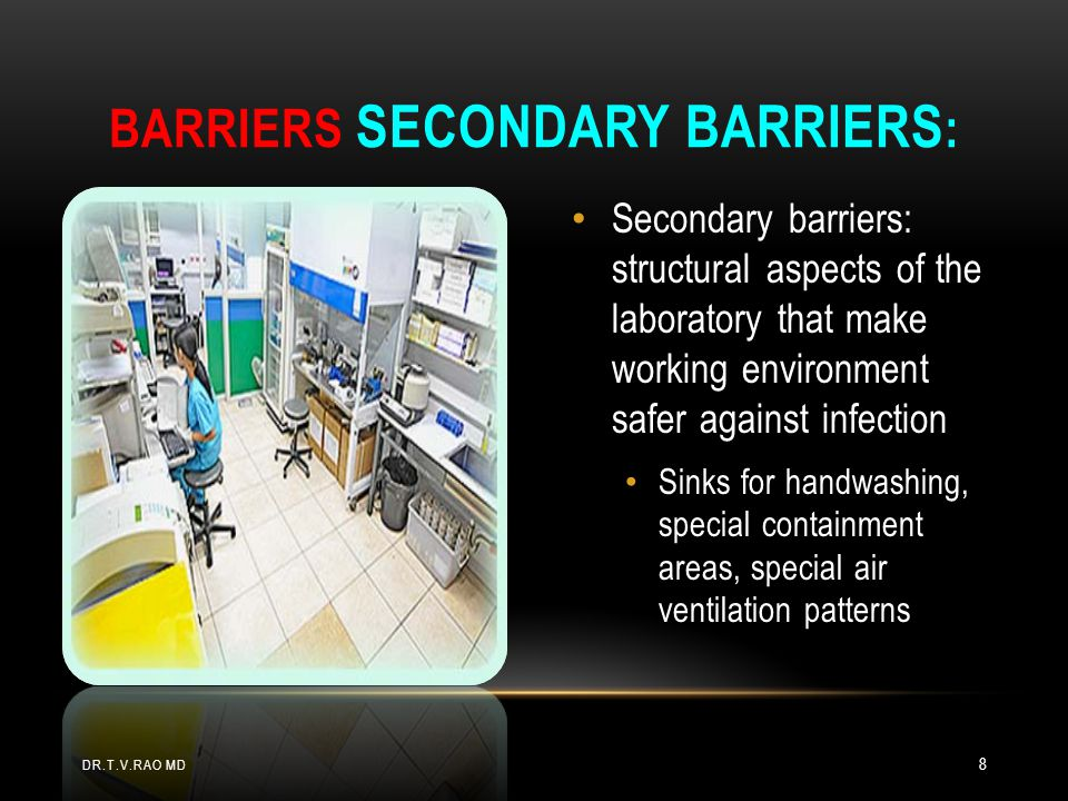 Barriers Secondary barriers: