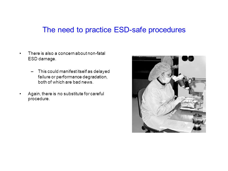 The need to practice ESD-safe procedures