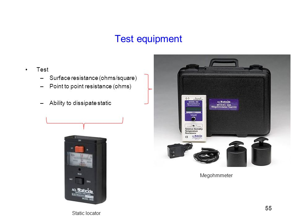 Test equipment Test Surface resistance (ohms/square)