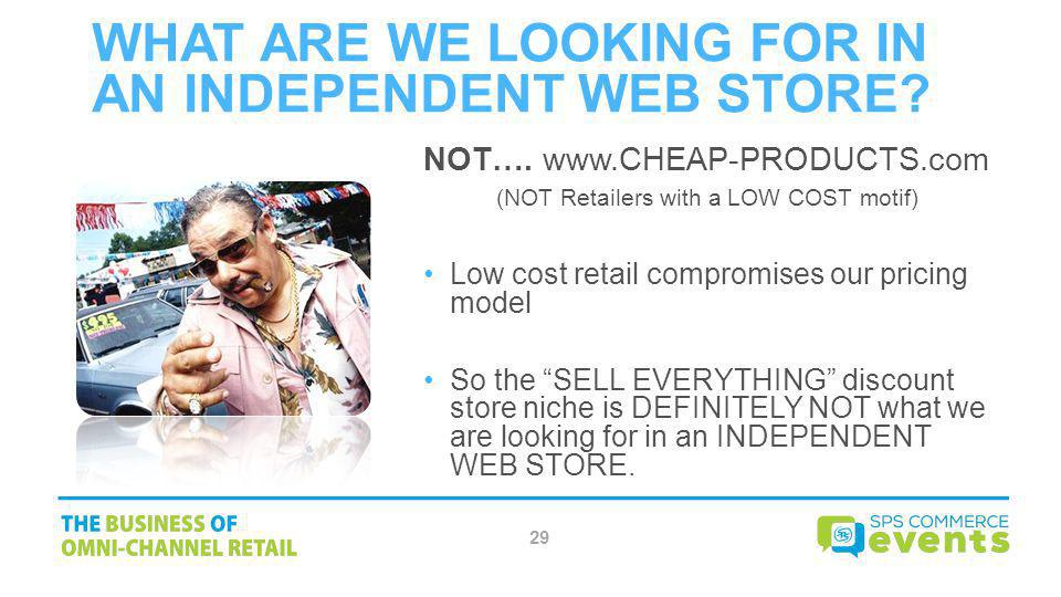 What are we looking for in an Independent Web Store