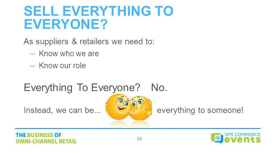 Sell Everything To Everyone