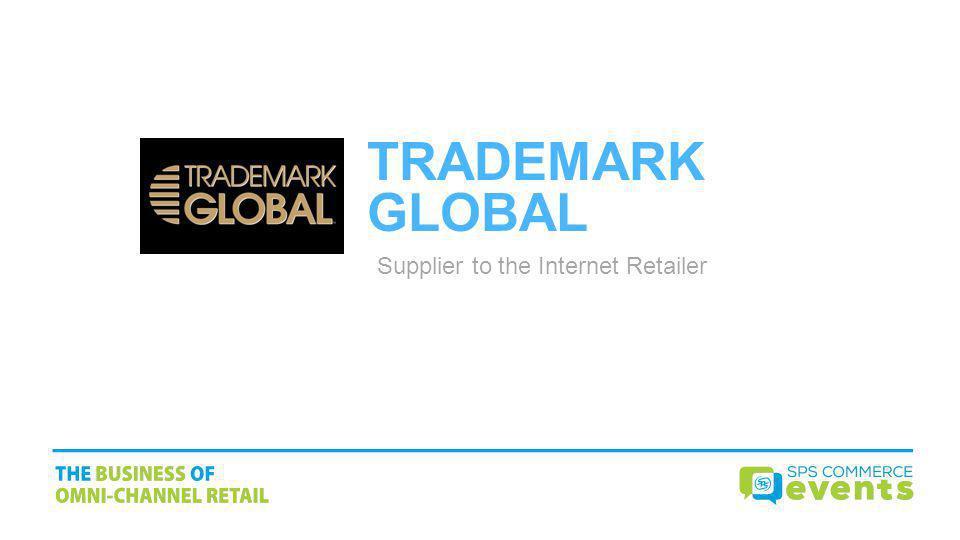 Trademark Global Supplier to the Internet Retailer