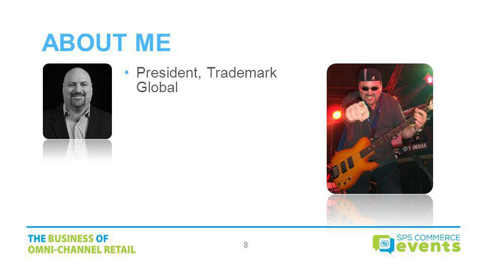 About Me President, Trademark Global 8
