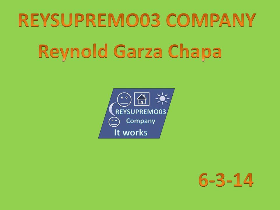 REYSUPREMO03 COMPANY Reynold Garza Chapa 6-3-14