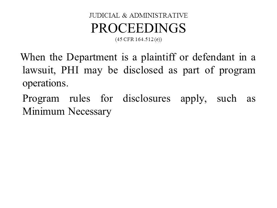 JUDICIAL & ADMINISTRATIVE PROCEEDINGS (45 CFR 164.512 (e))