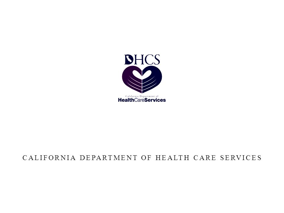 CALIFORNIA DEPARTMENT OF HEALTH CARE SERVICES