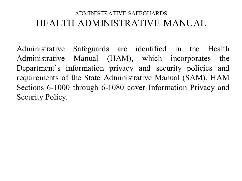ADMINISTRATIVE SAFEGUARDS HEALTH ADMINISTRATIVE MANUAL