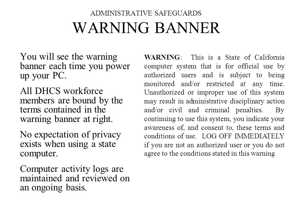 ADMINISTRATIVE SAFEGUARDS WARNING BANNER