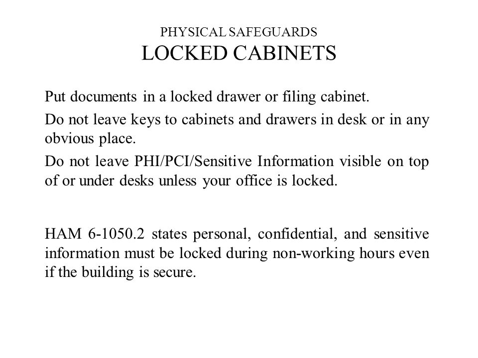 PHYSICAL SAFEGUARDS LOCKED CABINETS