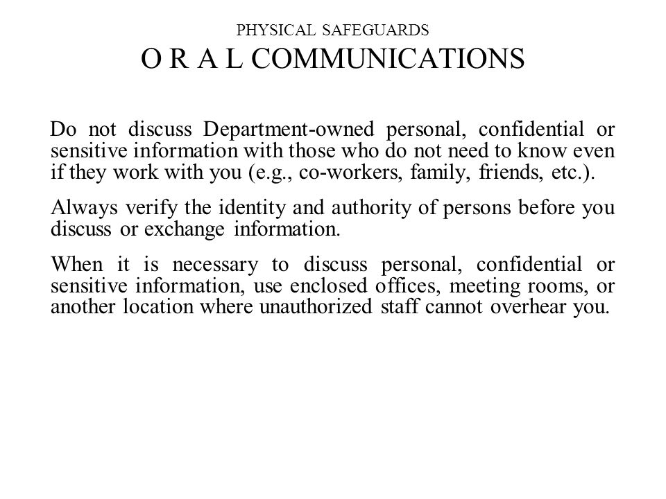 PHYSICAL SAFEGUARDS O R A L COMMUNICATIONS