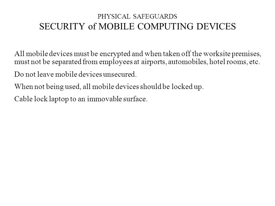 PHYSICAL SAFEGUARDS SECURITY of MOBILE COMPUTING DEVICES