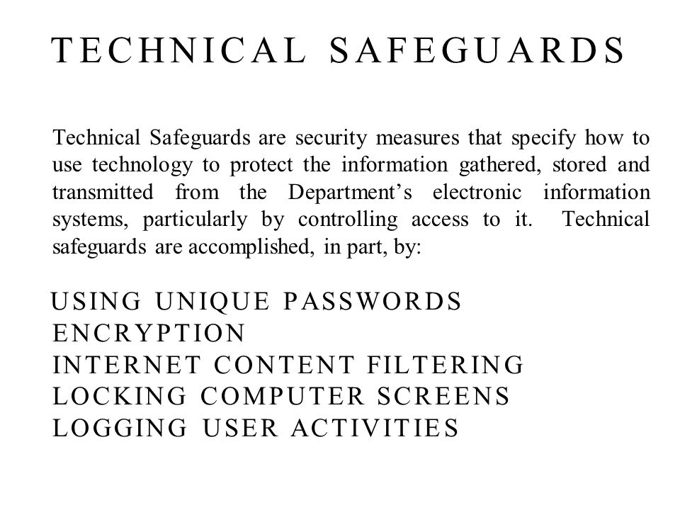 TECHNICAL SAFEGUARDS USING UNIQUE PASSWORDS ENCRYPTION