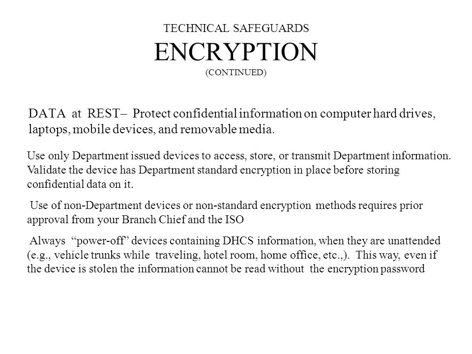 TECHNICAL SAFEGUARDS ENCRYPTION (CONTINUED)