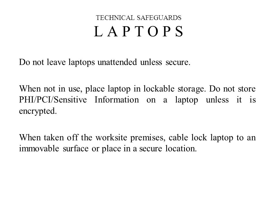 TECHNICAL SAFEGUARDS L A P T O P S
