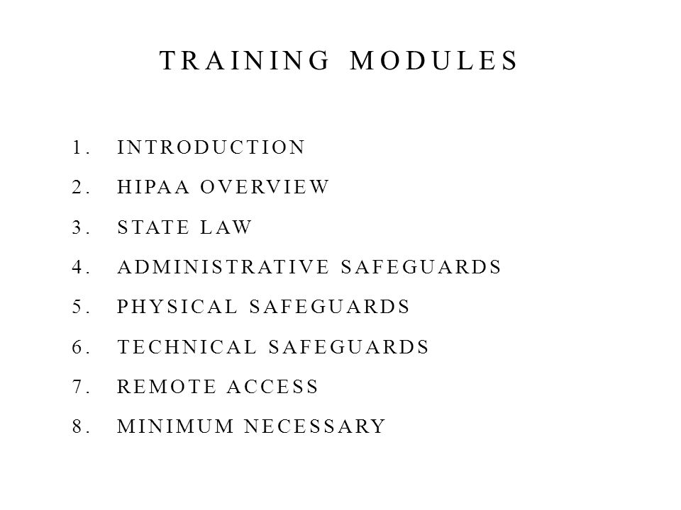 TRAINING MODULES INTRODUCTION HIPAA OVERVIEW STATE LAW