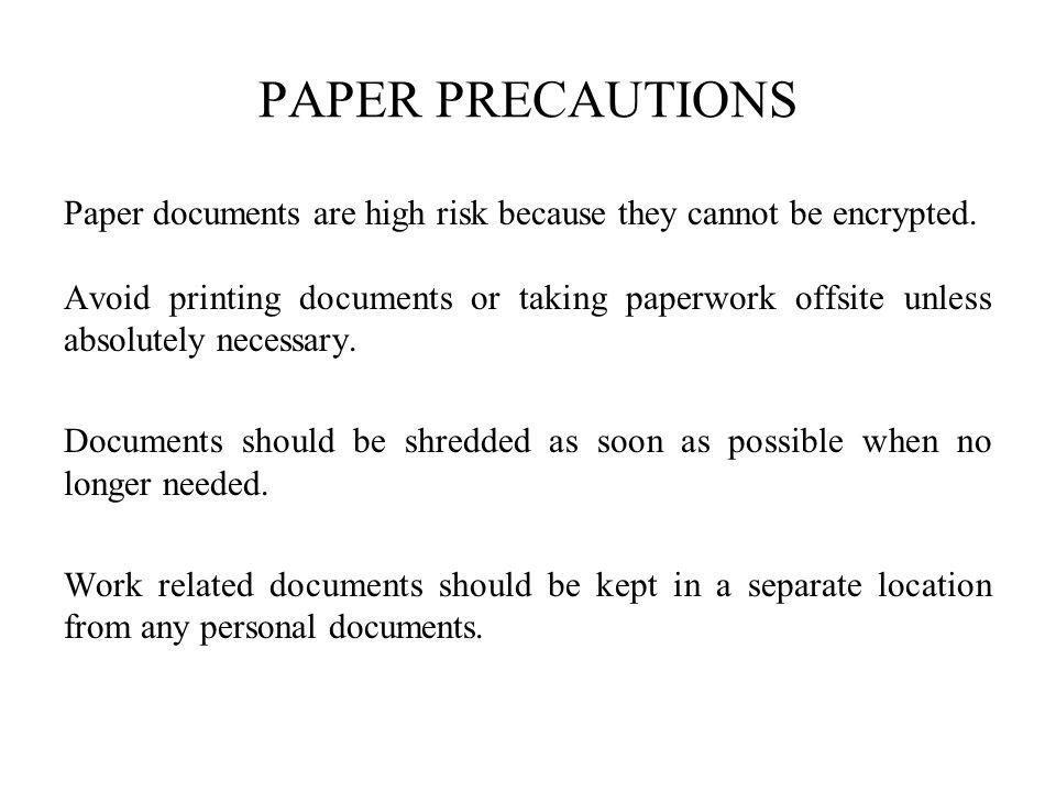 PAPER PRECAUTIONS