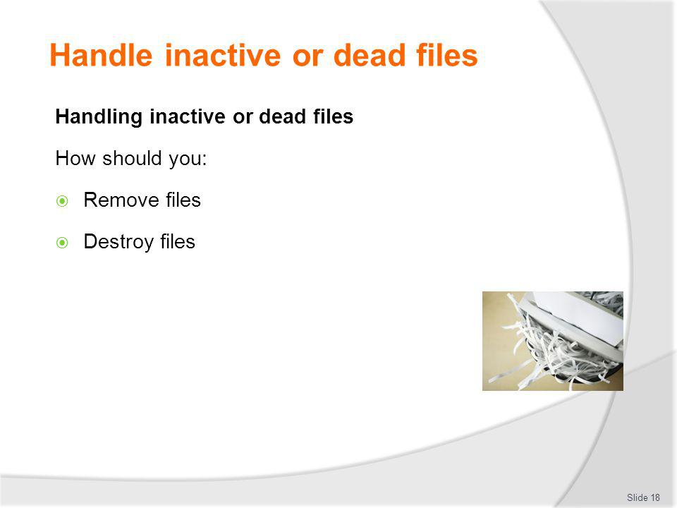 Handle inactive or dead files