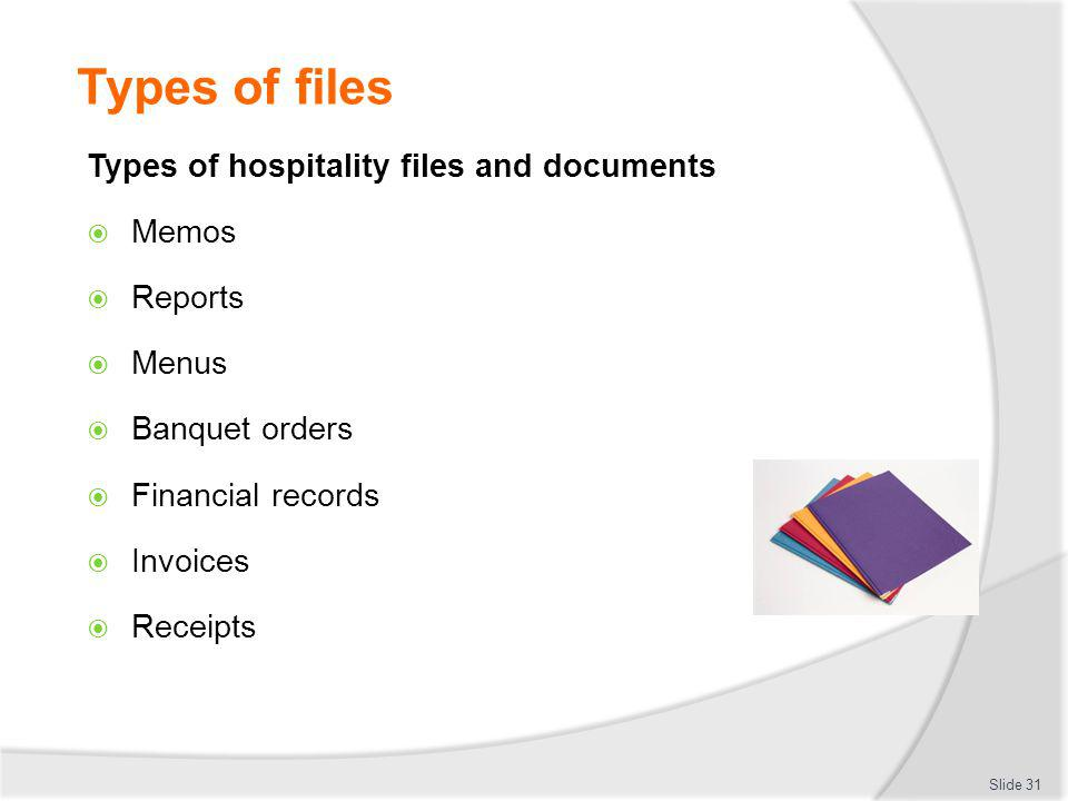Types of files Types of hospitality files and documents Memos Reports