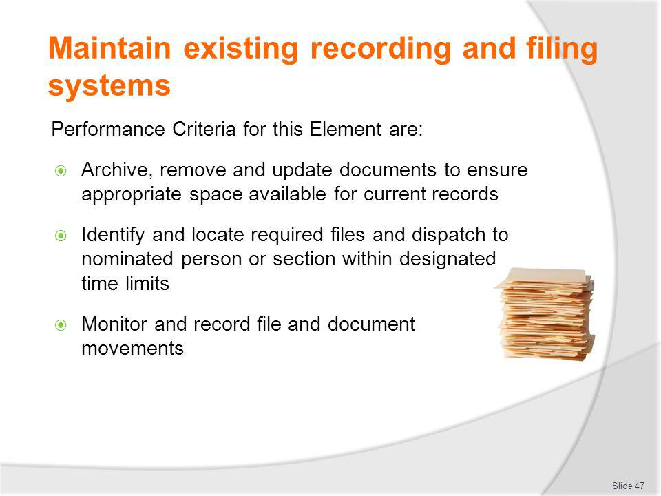 Maintain existing recording and filing systems