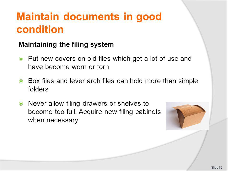 Maintain documents in good condition