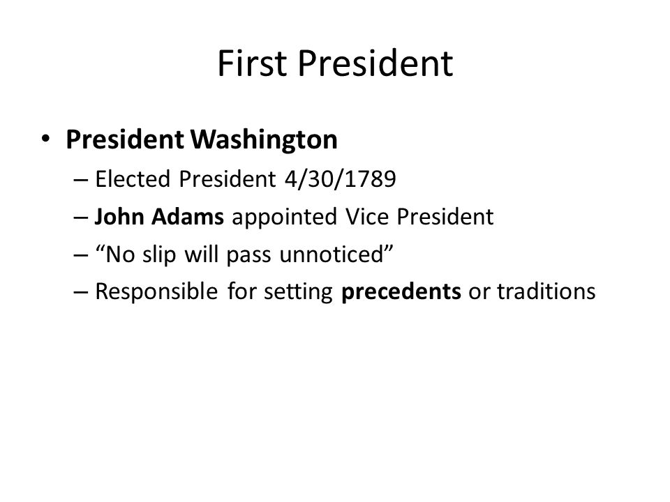 First President President Washington Elected President 4/30/1789