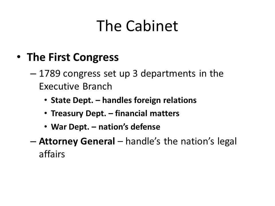 The Cabinet The First Congress