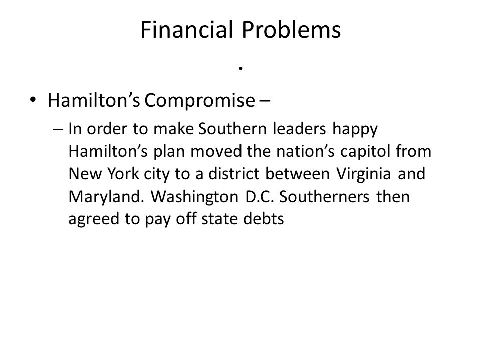 Financial Problems . Hamilton's Compromise –