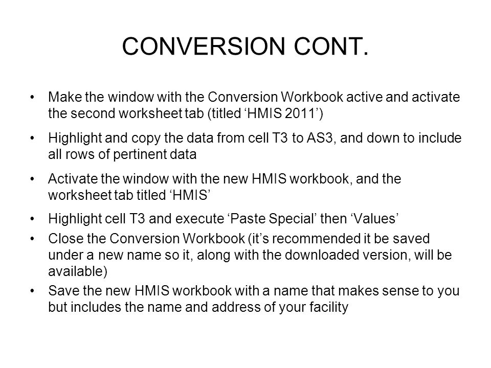 CONVERSION CONT. Make the window with the Conversion Workbook active and activate the second worksheet tab (titled 'HMIS 2011')