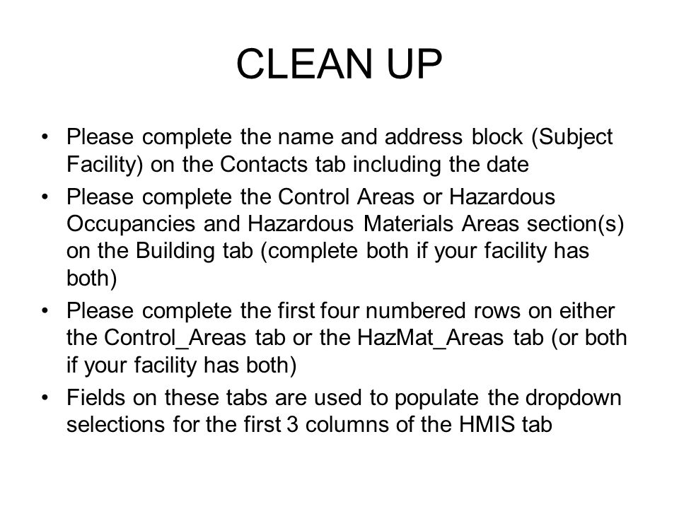 CLEAN UP Please complete the name and address block (Subject Facility) on the Contacts tab including the date.